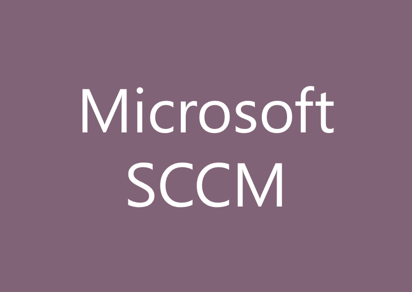 Getting the Best Out of Microsoft SCCM